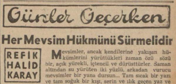 """Refik Halit'in """"Her mevsim hükmünü sürmelidir"""" başlıklı yazısı"""