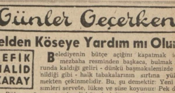 """Refik Halit'in """"Kelden köseye yardım mı olur"""" başlıklı yazısı"""