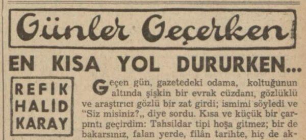 """Refik Halit'in """"En kısa yol dururken"""" başlıklı yazısı"""
