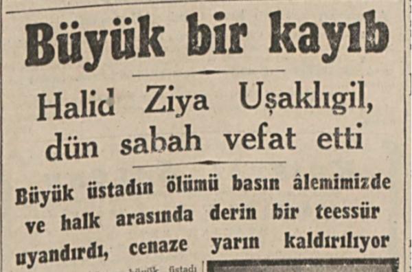 "28 Mart 1945: ""Halid Ziya Uşaklıgil, dün sabah vefat etti"""