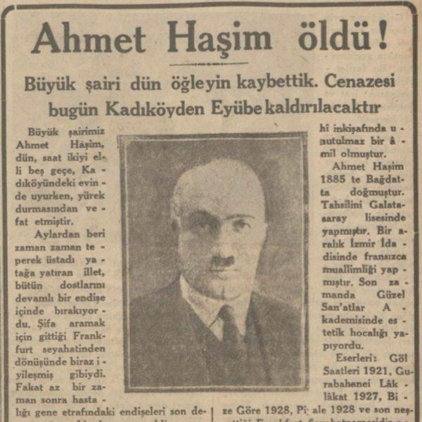 """5 Haziran 1933: """"Ahmet Haşim öldü, büyük şairi dün öğleyin kaybettik"""""""