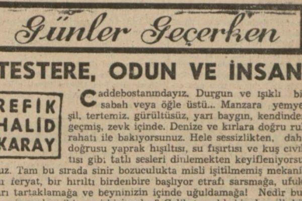 """Refik Halit'in """"Testere, odun ve insan"""" başlıklı yazısı"""
