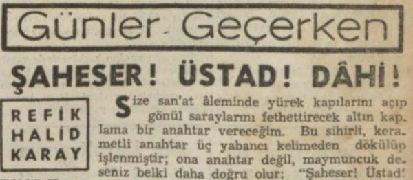 """Refik Halit'in """"Şaheser! Üstad! Dahi!"""" başlıklı yazısı"""