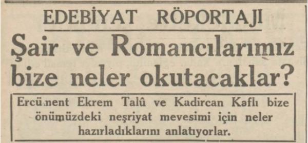 """Kemal Tahir'in """"Şair ve Romancılarımız bu sene bize ne okutacaklar?"""" köşesi, 9 Kasım 1936"""