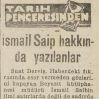 """15 Nisan 1940: """"İsmail Saip hakkında yazılanlar"""""""