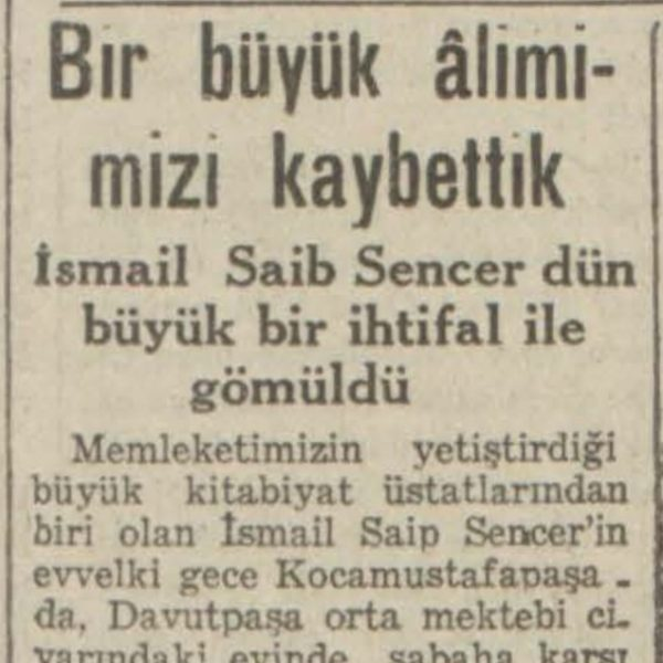 """24 Mart 1940: """"Bir büyük alimimizi kaybettik: İsmail Saib Sencer"""""""