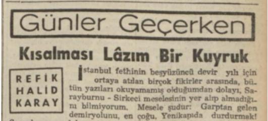 """Refik Halit'in """"Kısalması lazım bir kuyruk"""" başlıklı yazısı"""