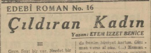 """Ethem İzzet Benice'nin """"Çıldıran Kadın"""" Romanının Son Telgraf Gazetesinde Tefrikası: Bölüm 16"""