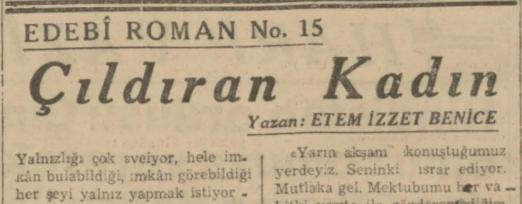 """Ethem İzzet Benice'nin """"Çıldıran Kadın"""" Romanının Son Telgraf Gazetesinde Tefrikası: Bölüm 15"""