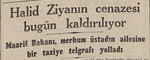 """29 Mart 1945: """"Halid Ziyanın cenazesi bugün kaldırılıyor"""""""