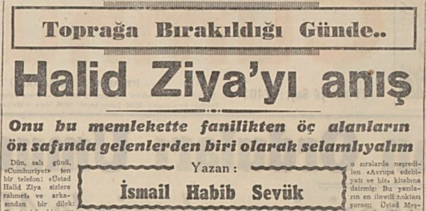 """İsmail Habib'in """"Halid Ziya'yı Anış"""" başlıklı yazısı"""