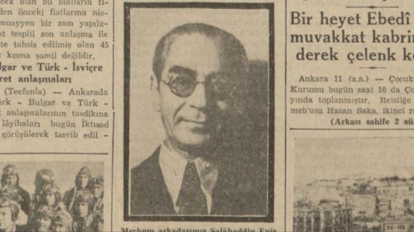 """12 Haziran 1942: """"Muharrir arkadaşımız Salahaddin Enis dün vefat etti"""""""