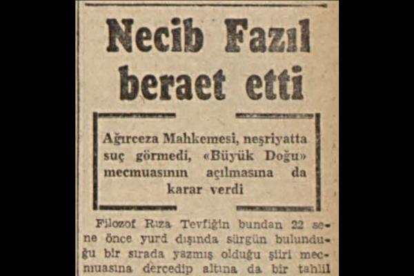 """6 Ağustos 1947: """"Necip Fazıl beraat etti"""""""
