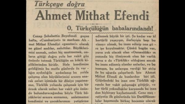 """Halil Nimetullah'ın """"Ahmet Mithat Efendi, o Türkçülüğün babalarındandı"""" başlıklı yazısı"""