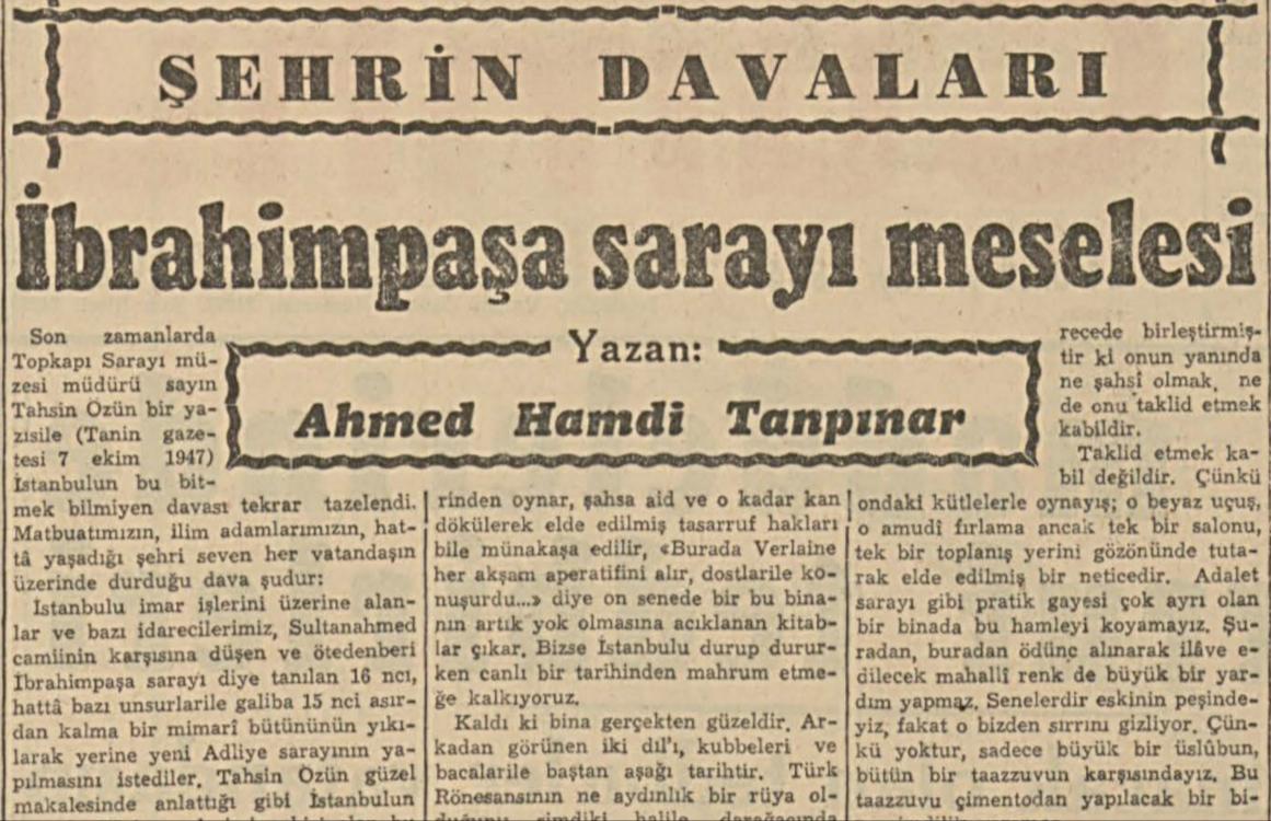 Tanpınar'ın yeni Adliye Binası'nın yapılması için İbrahim Paşa Sarayı'nın yıkılmasını isteyenleleri etkileyici sözlerle eleştirdiği yazısı.