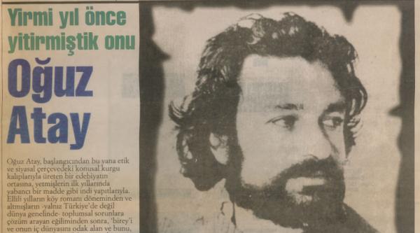 """Yıldız Ecevit'in """"Yirmi yıl önce yitirmiştik onu: Oğuz Atay"""" başlıklı yazısı"""